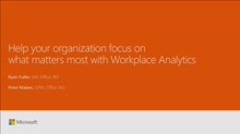Help your organization focus on what matters most with Workplace Analytics