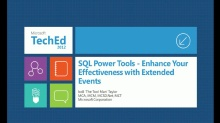 SQL Power Tools: Enhance Your Effectiveness with Extended Events