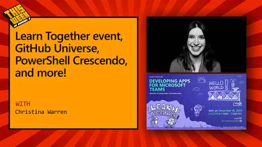TWC9: Learn Together event, GitHub Universe, PowerShell Crescendo, and more!