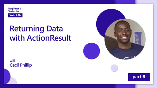 Returning Data with ActionResult [8 of 18] | Beginner's Series to: Web APIs