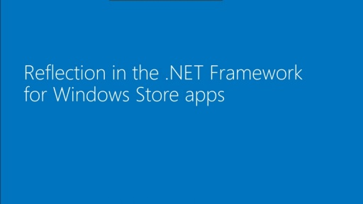 How to: Reflection in the .NET Framework for Windows Store apps
