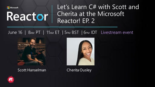 Let's Learn C# with Scott and Cherita at the Microsoft Reactor! Part 2