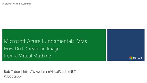 7. Microsoft Azure Fundamentals: Virtual Machines - How Do I: Create an Image from a Virtual Machine [Vietnamese Subtitles]