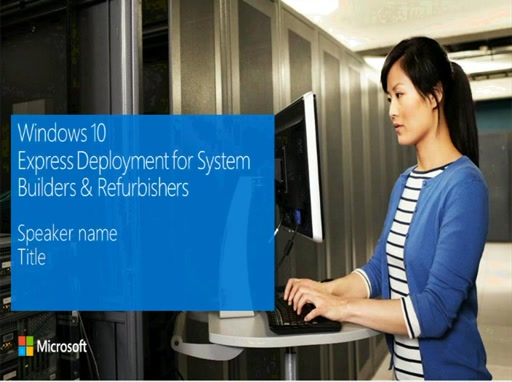 Windows 10 Express Deployment Tool (EDT) for System Builders