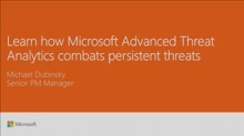 Learn how Microsoft Advanced Threat Analytics combats persistent threats