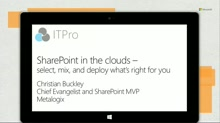 SharePoint in the clouds - select, mix, and deploy what's right for you