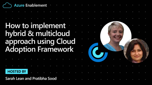 How to implement hybrid & multicloud approach using Cloud Adoption Framework