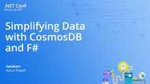Simplifying Data with CosmosDB and F#