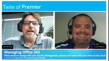 Taste of Premier: Managing Office 365 - What needs to Change with your Service Management People, Processes, and Tools when you Move to the cloud?