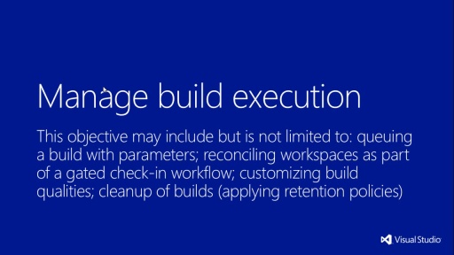 MVA Administering Visual Studio TFS 2012: Exam (70-496) - Gerenciando Build Execution