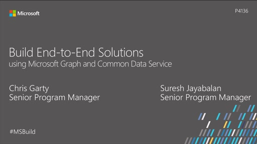 Build End-to-End Solutions using Microsoft Graph and Common Data Service