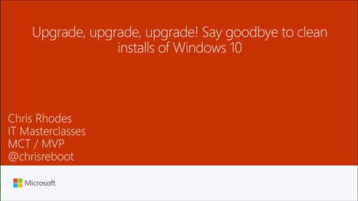 Upgrade, upgrade, upgrade! Say goodbye to clean installs of Windows 10