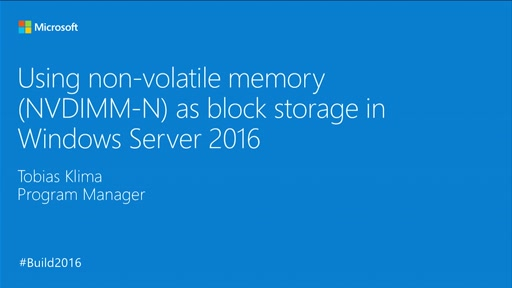 Using Non-volatile Memory (NVDIMM-N) as Block Storage in Windows Server 2016