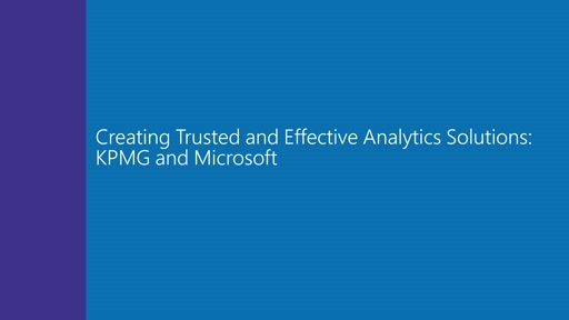 Creating Trusted and Effective Analytics Solutions: KPMG and Microsoft