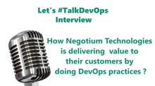 TalkDevOps Interview : How Negotium Technologies is delivering value to their customers by doing DevOps Practices