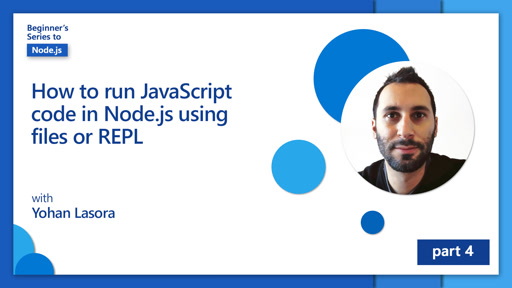 How to run JavaScript code in Node.js using files or REPL [4 of 26]