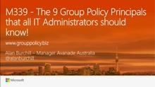 The 9 Group Policy Principals that all IT Administrators should know!