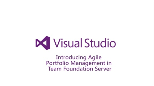 Introducing Agile Portfolio Management in Team Foundation Server