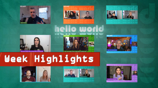 Hello World - Highlights - Week of April 5th, 2021