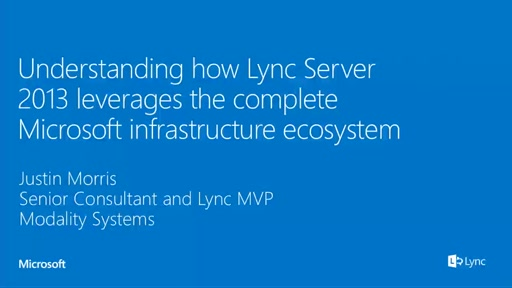 Understanding How Lync Server 2013 Leverages the Complete Microsoft Infrastructure Ecosystem