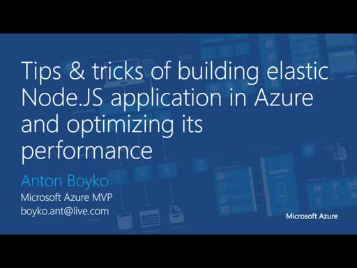 04 | Tips & tricks of building elastic Node.JS application in Azure and optimizing its performance