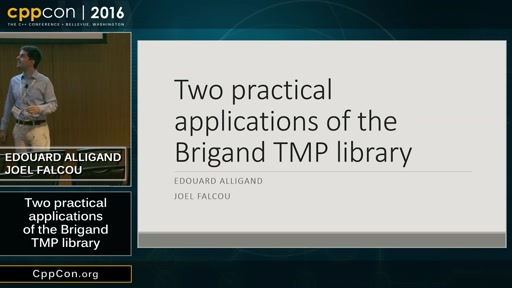 "CppCon 2016: Edouard Alligand & Joel Falcou ""Two practical applications of the Brigand TMP library"""