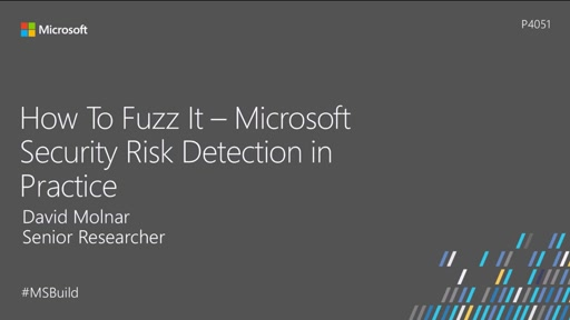 How To Fuzz It – Microsoft Security Risk Detection in Practice