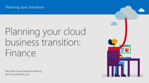 Session 7 – Planning your cloud business transition: Finance