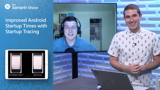 Improved Android Startup Times with Startup Tracing | The Xamarin Show