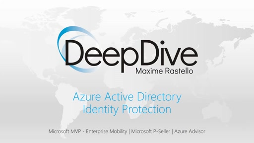 DeepDive - Azure AD Identity Protection