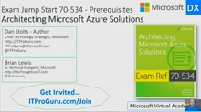 (Part 1) Exam Jump Start 70-534 Prerequisites: Architecting Microsoft Azure Solutions