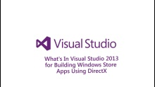 ​​What's in Visual Studio 2013 for Building Store Apps Using DirectX