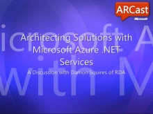 ARCast.TV - Architecting Solutions with Microsoft Azure AppFabric