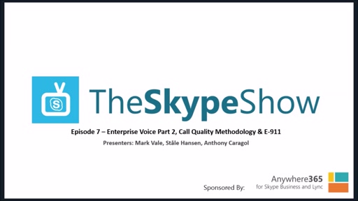 The Skype Show Episode 7 – Enterprise Voice Part 2, Call Quality Methodology and More