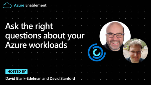 Ask the right questions about your Azure workloads