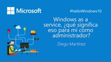 Windows as a Service, ¿qué significa eso para mí como administrador?