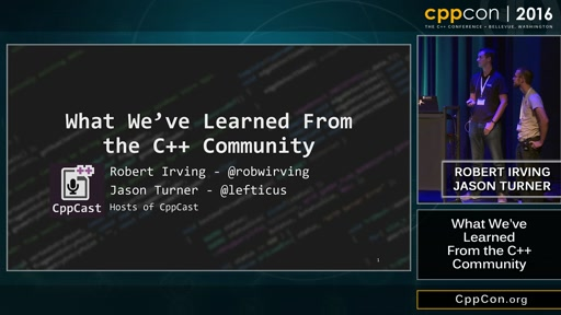 """CppCon 2016: Robert Irving & Jason Turner """"What We've Learned From the C++ Community"""""""