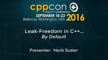 "CppCon 2016: Herb Sutter ""Leak-Freedom in C++... By Default."""