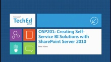 Creating Self-Service BI Solutions with SharePoint Server 2010 (Repeats at 16:30 in D204)