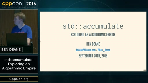 "CppCon 2016: Ben Deane ""std::accumulate: Exploring an Algorithmic Empire"""