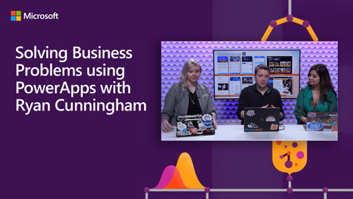 Solving Business Problems using PowerApps with Ryan Cunningham