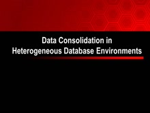 Data Consolidation in Heterogeneous Database Environments