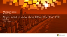 All you need to know about Office 365 Cloud PBX