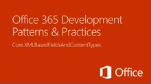 Create SharePoint fields and content types based on element XML in Apps for SharePoint -  Office 365 Developer Patterns and Practices