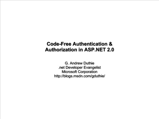 Code-Free Authentication and Authorization in ASP.NET 2.0