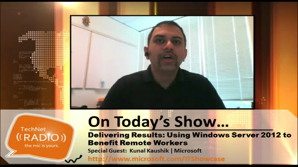 TechNet Radio: Delivering Results - Using Windows Server 2012 to Benefit Remote Workers