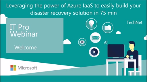 Leveraging the power of Azure IaaS to easily build your disaster recovery solution in 75 min