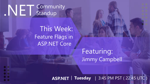 ASP.NET Community Standup - May 21st, 2019 - Introducing Microsoft.FeatureManagement