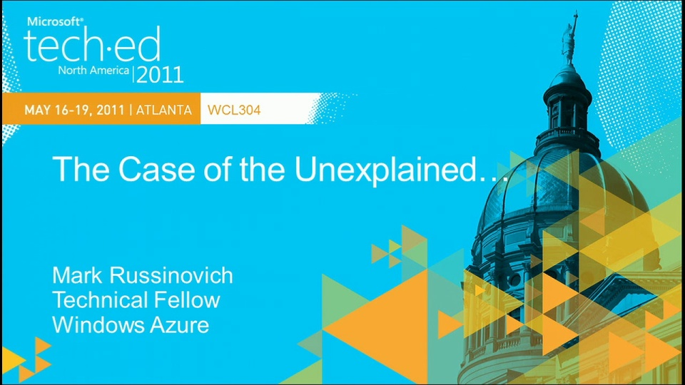 Case of the Unexplained 2011: Windows Troubleshooting with Mark Russinovich