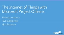 Building Internet of Things applications with Azure and Orleans